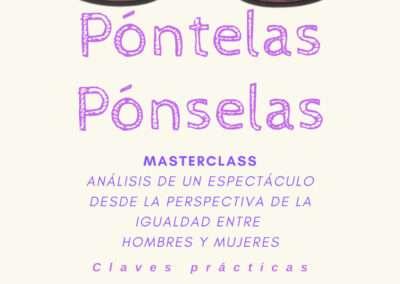 Masterclass: ANÁLISIS DE UN ESPECTÁCULO DESDE LA IGUALDAD ENTRE HOMBRES Y MUJERES