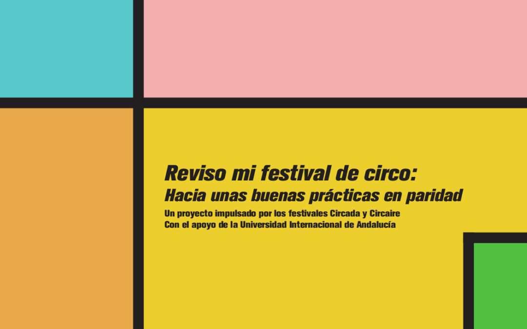 Nueva guía «Reviso mi festival de circo: Hacia unas buenas prácticas en paridad»